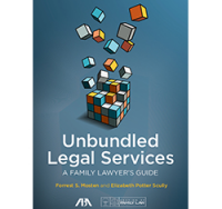 New in the practicePRO Library: Unbundled Legal Services – A Family Lawyer's Guide