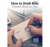 In the practicePRO Lending Library: How to Draft Bills Clients Rush to Pay, 3rd Edition